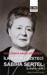 Eğitim Yayınevi - Ders Kitapları - İkinci Dünya Savaşı Döneminde İlk Kadın Gazeteci Sabiha Sertel
