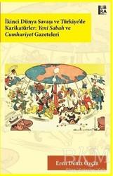 Libra Yayınları - İkinci Dünya Savaşı ve Türkiye'de Karikatürler: Yeni Sabah ve Cumhuriyet Gazeteleri