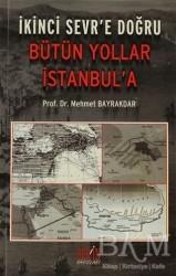 Derin Yayınları - İkinci Sevr'e Doğru Bütün Yollar İstanbul'a