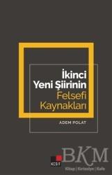 Kesit Yayınları - İkinci Yeni Şiirinin Felsefi Kaynakları