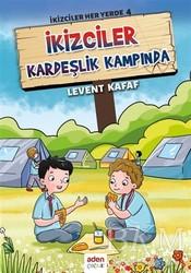 Aden Yayıncılık - İkizciler Kardeşlik Kampında - İkizciler Her Yerde 4