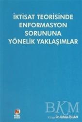 Adana Nobel Kitabevi - İktisat Teorisinde Enformasyon Sorununa Yönelik Yaklaşımlar