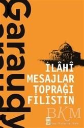 Timaş Yayınları - İlahi Mesajlar Toprağı Filistin
