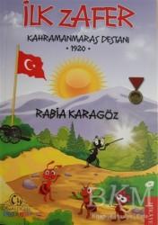 Cağaloğlu Yayınevi - İlk Zafer - Kahramanmaraş Destanı 1920