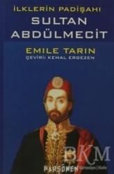 Parşömen Yayınları - İlklerin Padişahı Sultan Abdülmecit