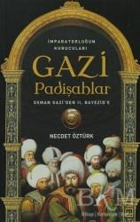 Timaş Yayınları - İmparatorluğun kurucuları Gazi Padişahlar