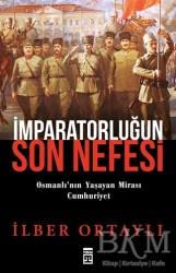 Timaş Yayınları - İmparatorluğun Son Nefesi