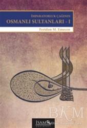 İsam Yayınları - İmparatorluk Çağının Osmanlı Sultanları 1
