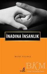 Bengisu Yayınları - İnadına İnsanlık