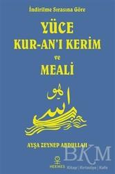 Hermes Yayınları - İndirilme Sırasına Göre Yüce Kur-an'ı Kerim ve Meali