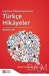Pegem A Yayıncılık - Akademik Kitaplar - İngilizce Öğretmenlerine Türkçe Hikayeler