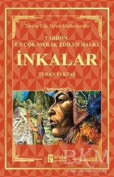 Parola Yayınları - İnkalar - Tarihin En Çok Merak Edilen Halkı
