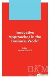 Hiperlink Yayınları - Innovative Approaches in The Business World
