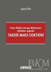 On İki Levha Yayınları - İnsan Hakları Avrupa Mahkemesi İçtihatları Işığında Takdir Marjı Doktrini
