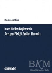 On İki Levha Yayınları - İnsan Hakları Bağlamında Avrupa Birliği Sağlık Hukuku
