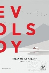 İstek Yayınları - İnsan Ne İle Yaşar?