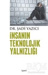 İşaret Yayınları - İnsanın Teknolojik Yalnızlığı