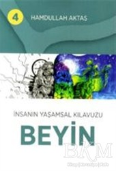 Hamdullah Aktaş Yayınları - İnsanın Yaşamsal Kılavuzu Beyin 4