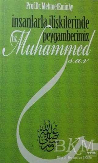 İnsanlarla İlişkilerinde Peygamberimiz Hz. Muhammed s.a.v