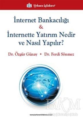 İnternet Bankacılığı ve İnternette Yatırım Nedir ve Nasıl Yapılır?