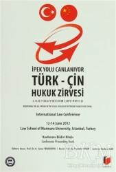 Adalet Yayınevi - İpek Yolu Canlanıyor: Türk-Çin Hukuk Zirvesi Konferans Bildiri Kitabı