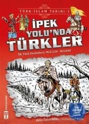 Genç Timaş - İpek Yolu'nda Türkler / Türk - İslam Tarihi 1