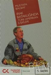 Cumhuriyet Kitapları - Irak Bataklığında Türk-Amerikan İlişkileri