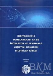 Okan Üniversitesi Kitapları - Irditech 2018 Uluslararası Ar-Ge İnovasyon ve Teknoloji Yönetimi Kongresi Bildiriler Kitabı