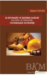 Hiperlink Yayınları - İş Güvenliği ve İşgören Sağlığı Kültürü ve Örgütsel Vatandaşlık Davranışı