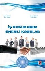 Bilge Yayınevi - İş Hukukunda Önemli Konular