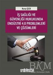On İki Levha Yayınları - İş Sağlığı ve Güvenliği Hukukunda Endüstri 4.0 Problemleri ve Çözümleri