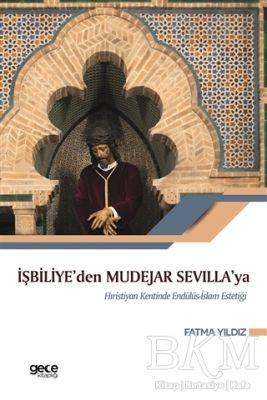 İşbiliye'den Mudejar Sevilla'ya