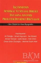 Sorun Yayınları - İşçi Sınıfının Sendikal ve Siyasal Birliği Davasına Adanmış Proleter Devrimci Bir Yaşam