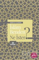 Ensar Neşriyat - İslam Benden Ne İster?