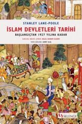 Selenge Yayınları - İslam Devletleri Tarihi – Başlangıçtan 1927 Yılına Kadar