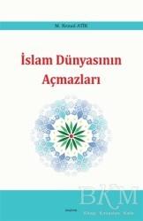Araştırma Yayınları - İslam Dünyasının Açmazları