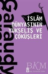 Timaş Yayınları - İslam Dünyasının Yükseliş ve Çöküşleri