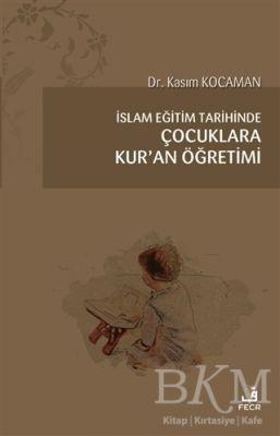İslam Eğitim Tarihinde Çocuklara Kur'an Öğretimi