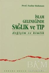 Ankara Okulu Yayınları - İslam Geleneğinde Sağlık ve Tıp