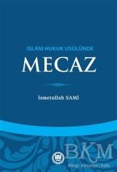 Marmara Üniversitesi İlahiyat Fakültesi Vakfı - İslam Hukuk Usulünde Mecaz