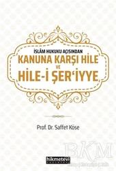 Hikmetevi Yayınları - İslam Hukuku Açısından Kanuna Karşı Hile ve Hile-i Şer'iyye