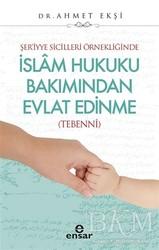 Ensar Neşriyat - Şer'iyye Sicilleri Örnekliğinde İslam Hukuku Bakımından Evlat Edinme