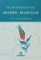 Ensar Neşriyat - İslam Hukukunda Değişim ve İbadetler