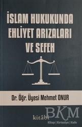 Kitabi Yayınevi - İslam Hukukunda Ehliyet Arızaları ve Sefeh