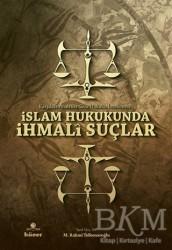 Hüner Yayınevi - İslam Hukukunda İhmali Suçlar