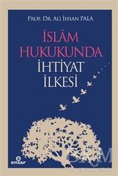 Ensar Neşriyat - İslam Hukukunda İhtiyat İlkesi
