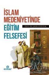 Ensar Neşriyat - İslam Medeniyetinde Eğitim Felsefesi
