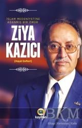Kayıhan Yayınları - İslam Medeniyetine Adanmış Bir Ömür
