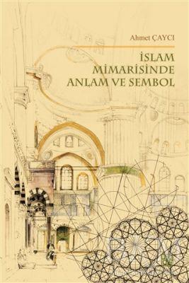İslam Mimarisinde Anlam ve Sembol