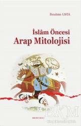 Ankara Okulu Yayınları - İslam Öncesi Arap Mitolojisi